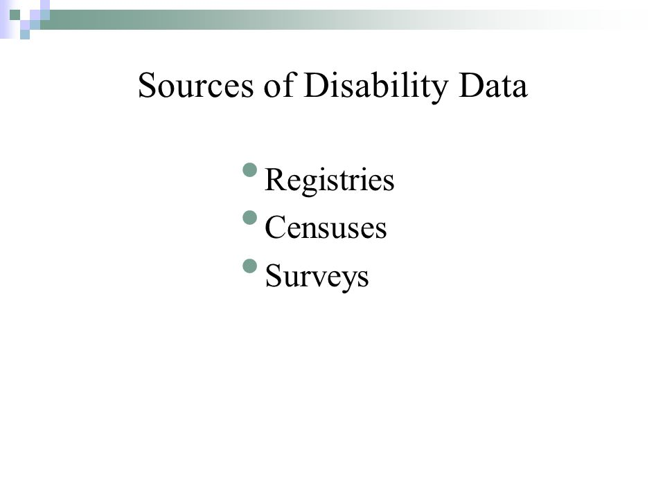 Registries Censuses Surveys Sources of Disability Data