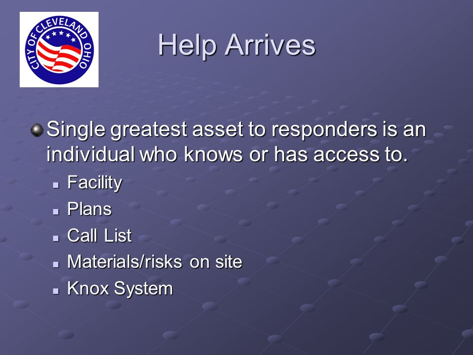 Help Arrives Single greatest asset to responders is an individual who knows or has access to.