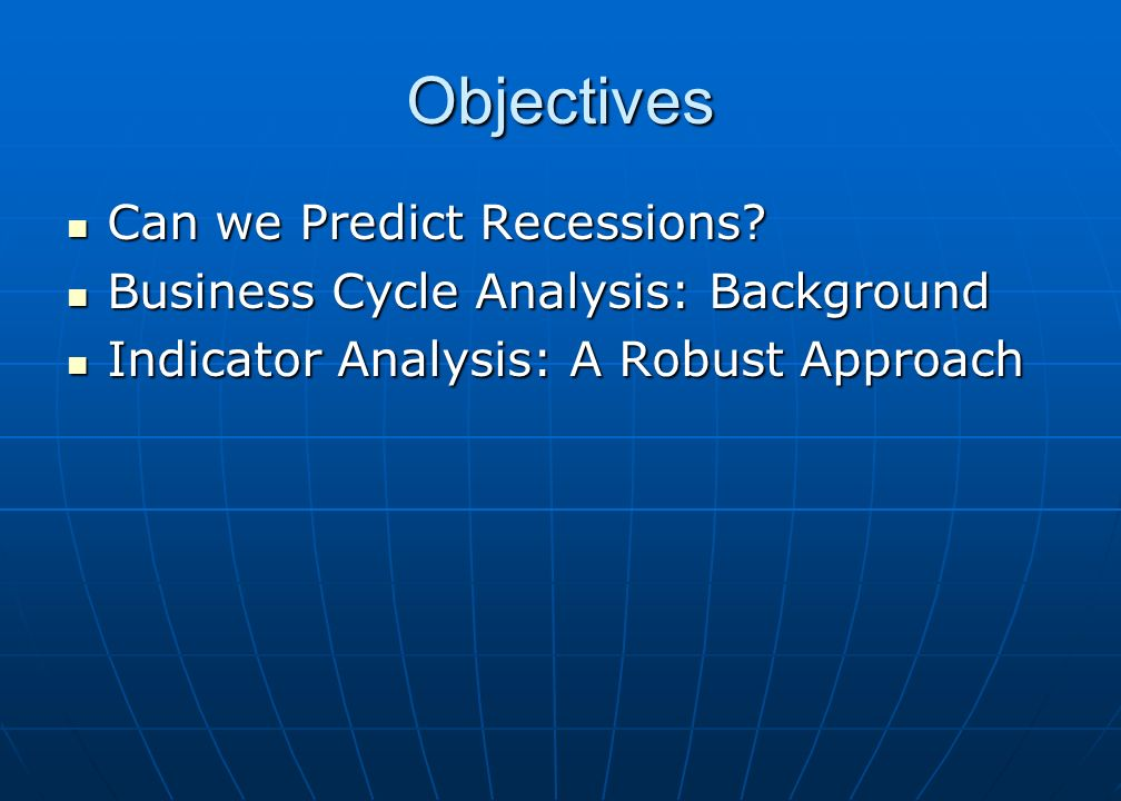 Robustness of Indicator Analysis What we have shown is that, when evaluated against those objective cyclical benchmarks, the original leading indicators of recession and recovery – selected primarily on a conceptual basis – continue to exhibit remarkably robust performance under a wide range of conditions.