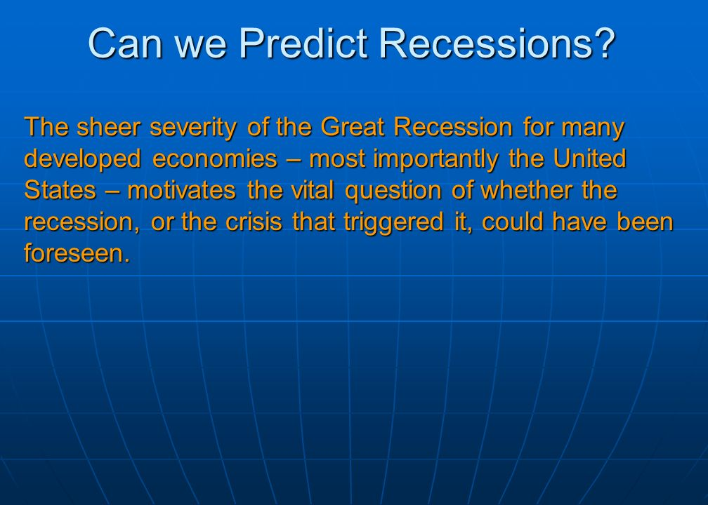 Taming the Cycle Reducing Recessions: Raise trend rate of growth Raise trend rate of growth Lower amplitude of cycles Lower amplitude of cycles