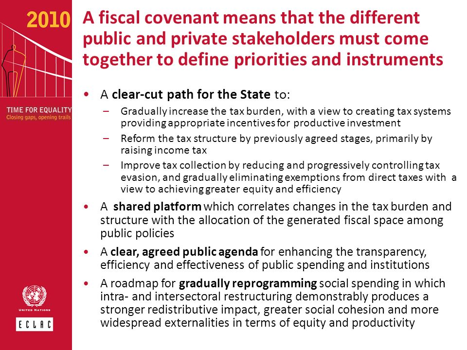 A fiscal covenant means that the different public and private stakeholders must come together to define priorities and instruments A clear-cut path fo