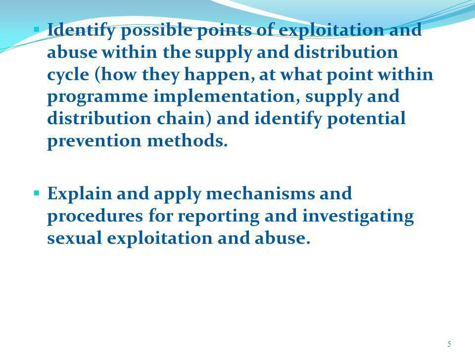 Identify possible points of exploitation and abuse within the supply and distribution cycle (how they happen, at what point within programme implementation, supply and distribution chain) and identify potential prevention methods.