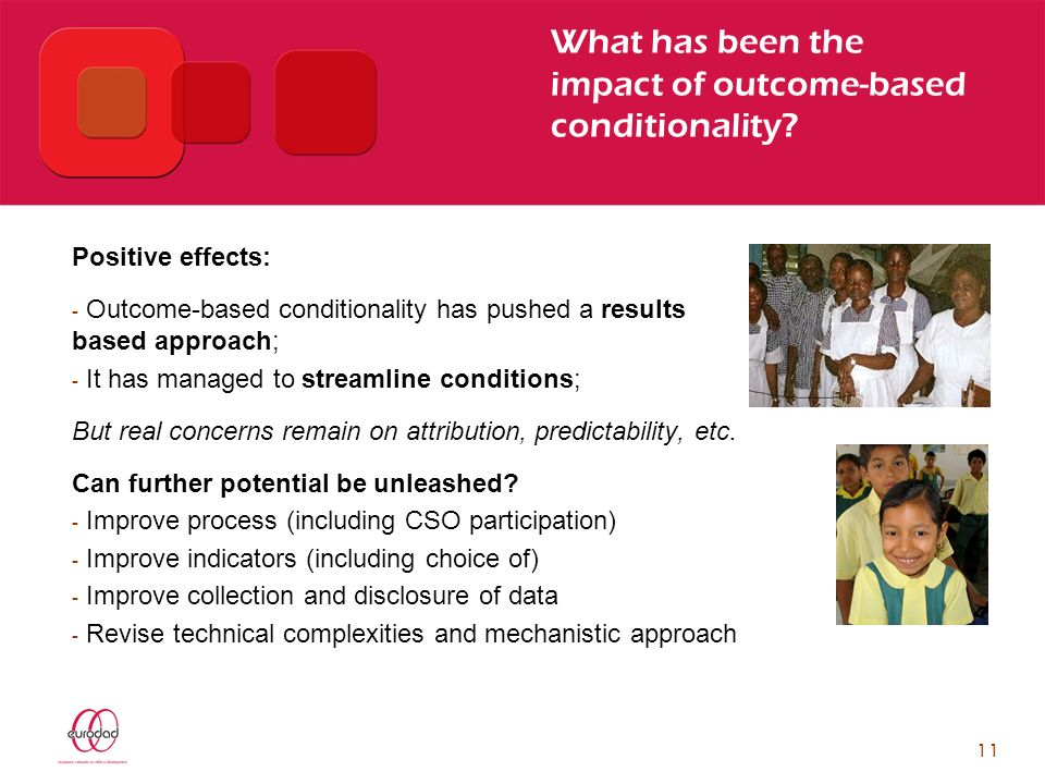 11 What has been the impact of outcome-based conditionality.