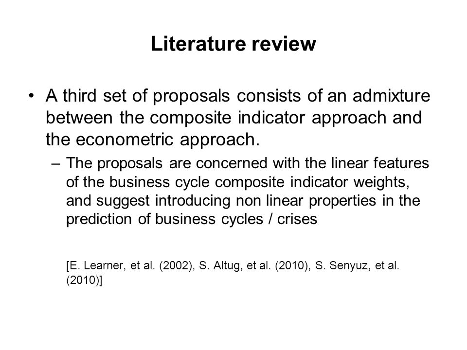 Literature review A third set of proposals consists of an admixture between the composite indicator approach and the econometric approach.