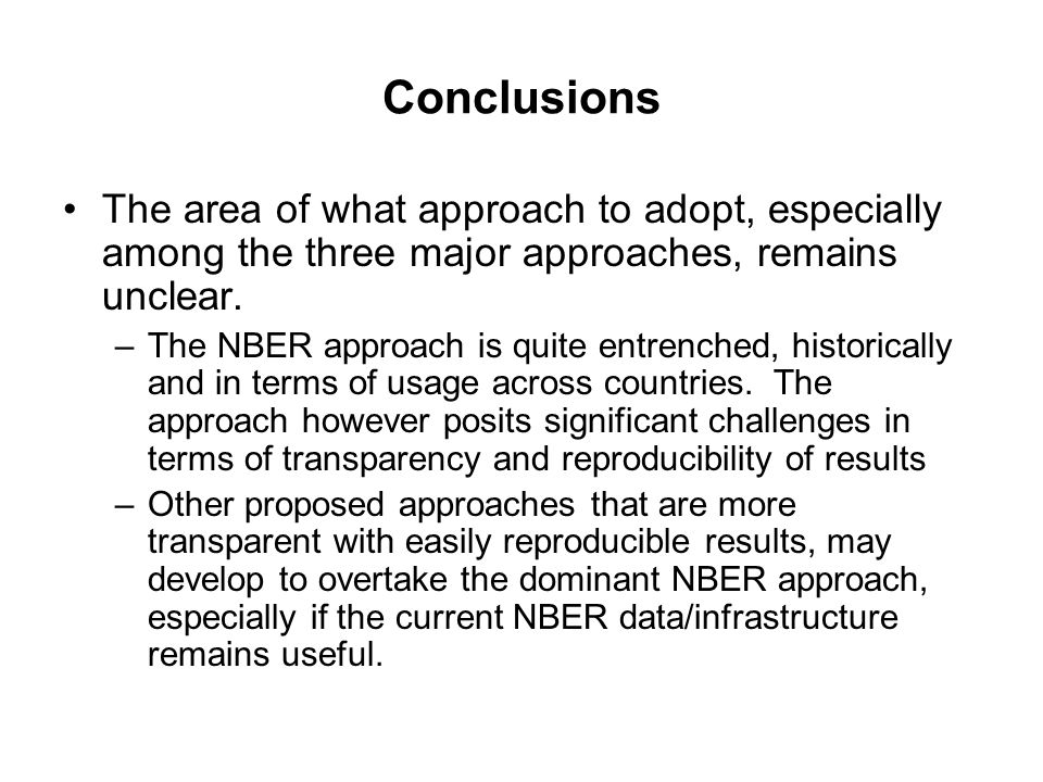 Conclusions The area of what approach to adopt, especially among the three major approaches, remains unclear.