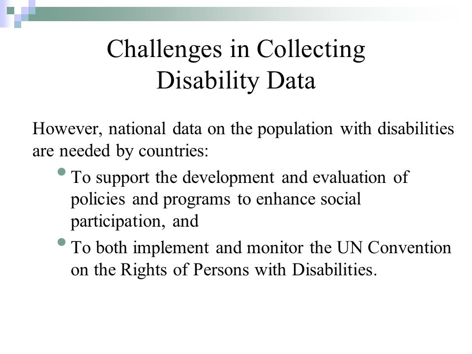 The International Classification of Functioning, Disability and Health (ICF) provides a commonly accepted model to support national data collection.