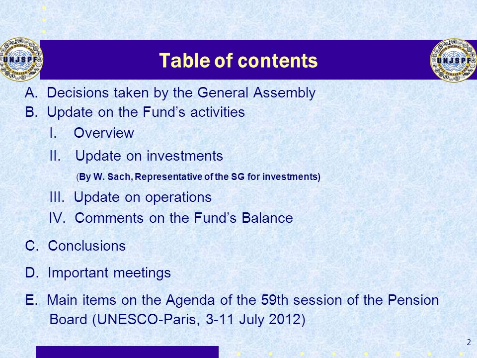 Table of contents A. Decisions taken by the General Assembly B. Update on the Funds activities I. Overview II. Update on investments (By W. Sach, Repr