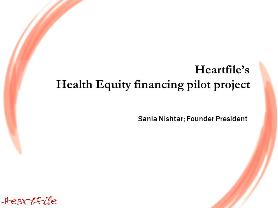 Heartfiles Health Equity financing pilot project Sania Nishtar; Founder President