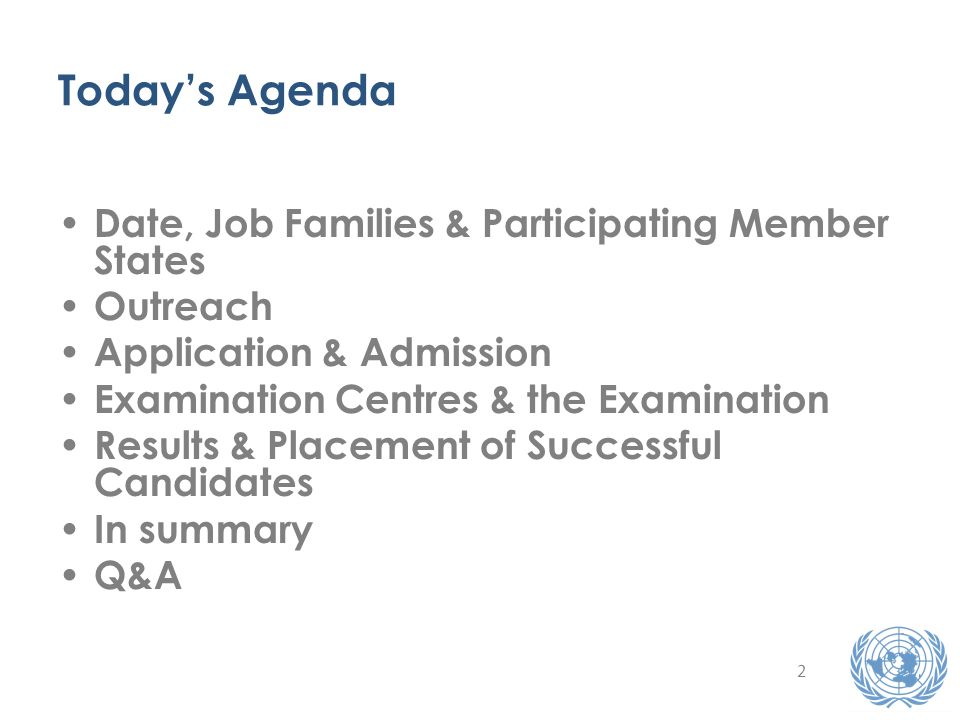 2 Todays Agenda Date, Job Families & Participating Member States Outreach Application & Admission Examination Centres & the Examination Results & Placement of Successful Candidates In summary Q&A