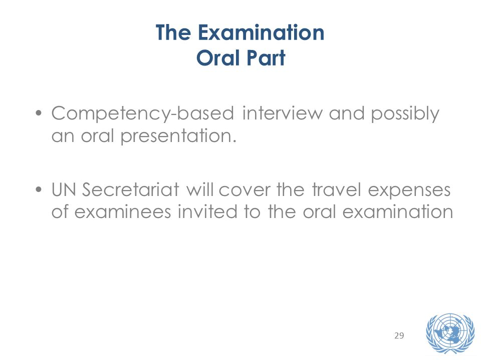 29 The Examination Oral Part Competency-based interview and possibly an oral presentation.