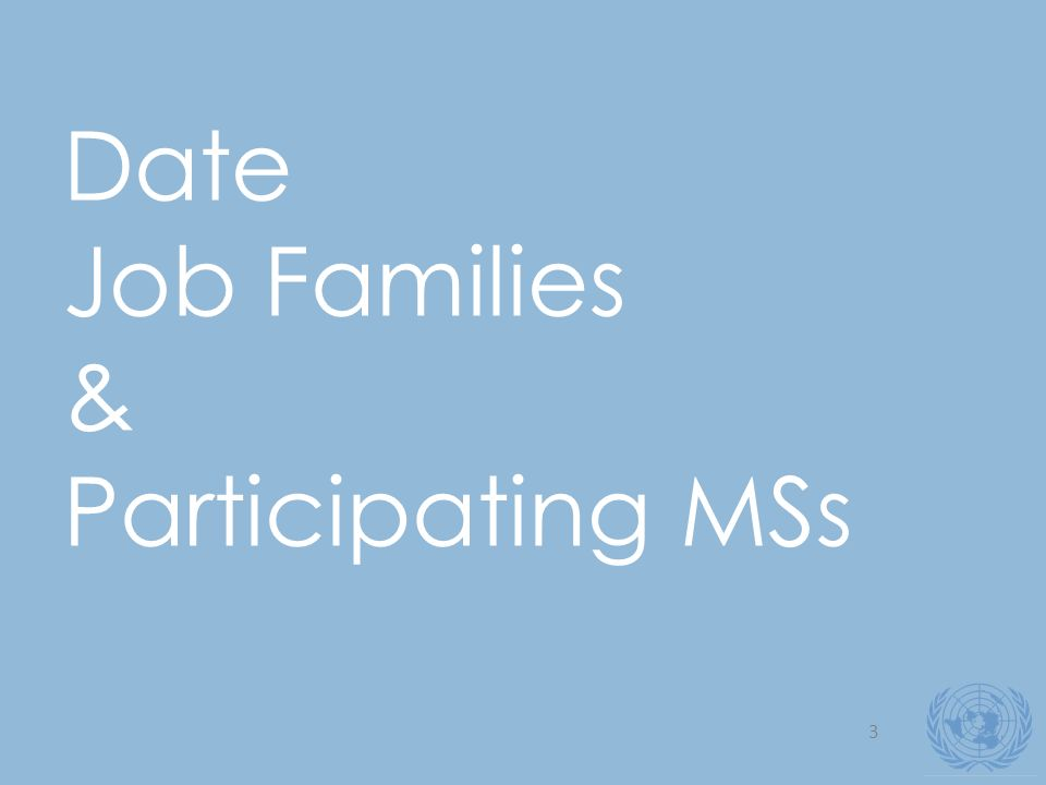 3 Date Job Families & Participating MSs