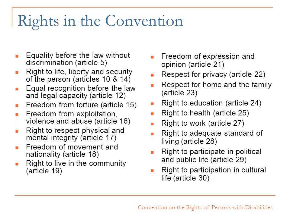 Convention on the Rights of Persons with Disabilities Rights in the Convention Equality before the law without discrimination (article 5) Right to lif
