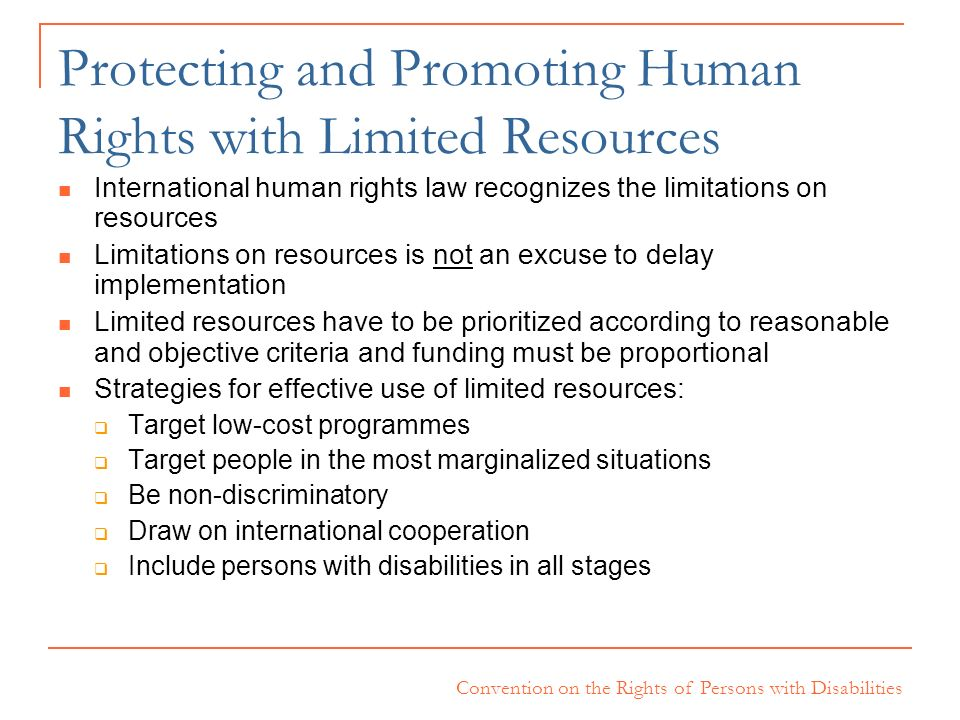 Convention on the Rights of Persons with Disabilities Protecting and Promoting Human Rights with Limited Resources International human rights law reco