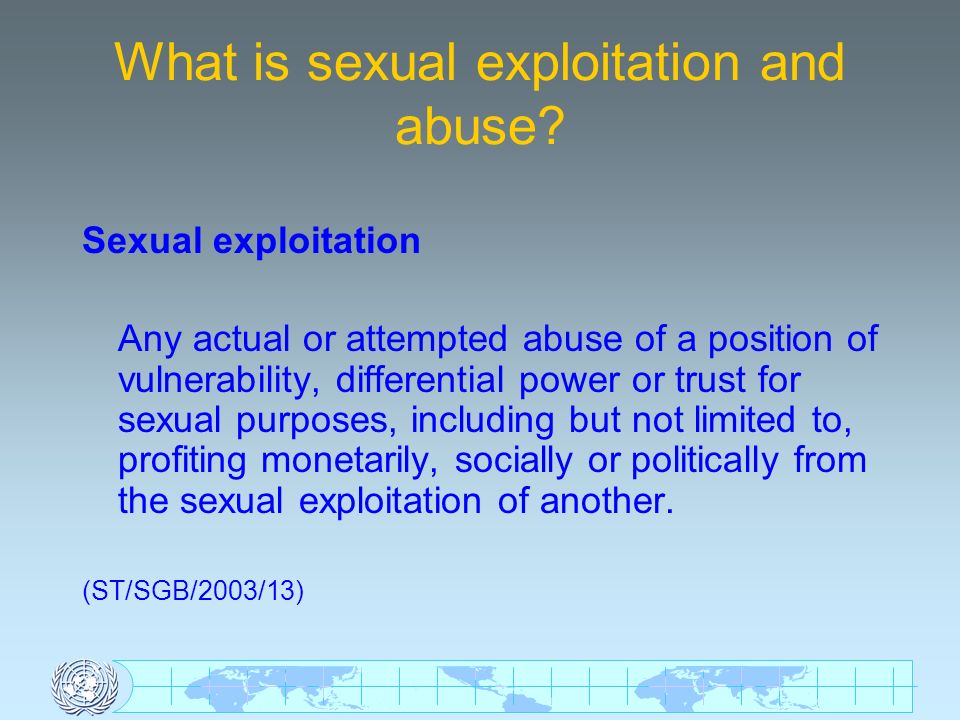 What is sexual exploitation and abuse.