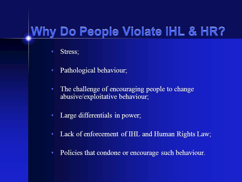 Why Do People Violate IHL & HR.