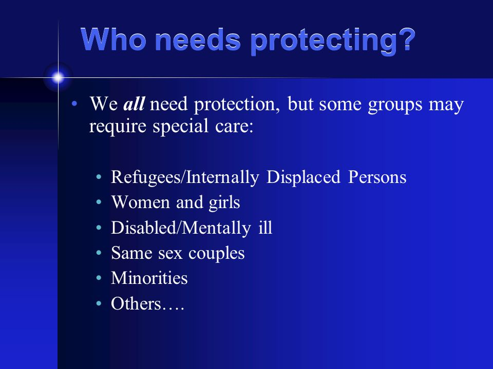 Who needs protecting.