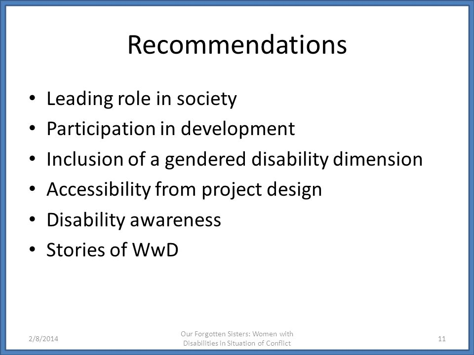 Recommendations Leading role in society Participation in development Inclusion of a gendered disability dimension Accessibility from project design Di