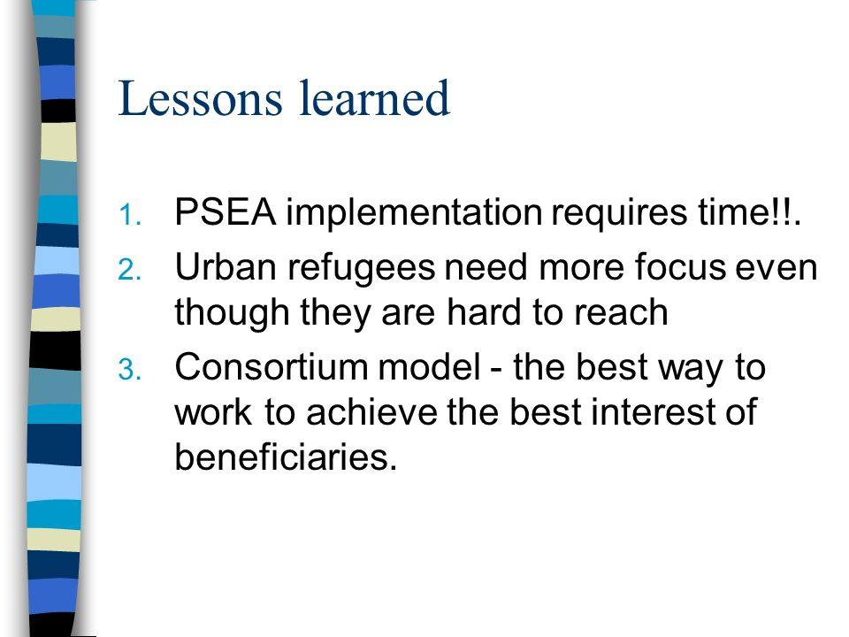 Lessons learned 1.PSEA implementation requires time!!.