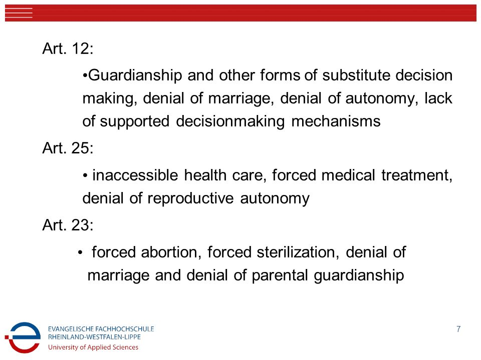 Art. 12: Guardianship and other forms of substitute decision making, denial of marriage, denial of autonomy, lack of supported decisionmaking mechanis