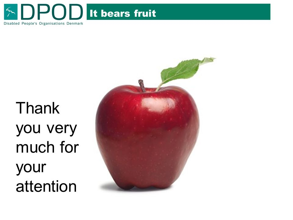 It bears fruit Thank you very much for your attention