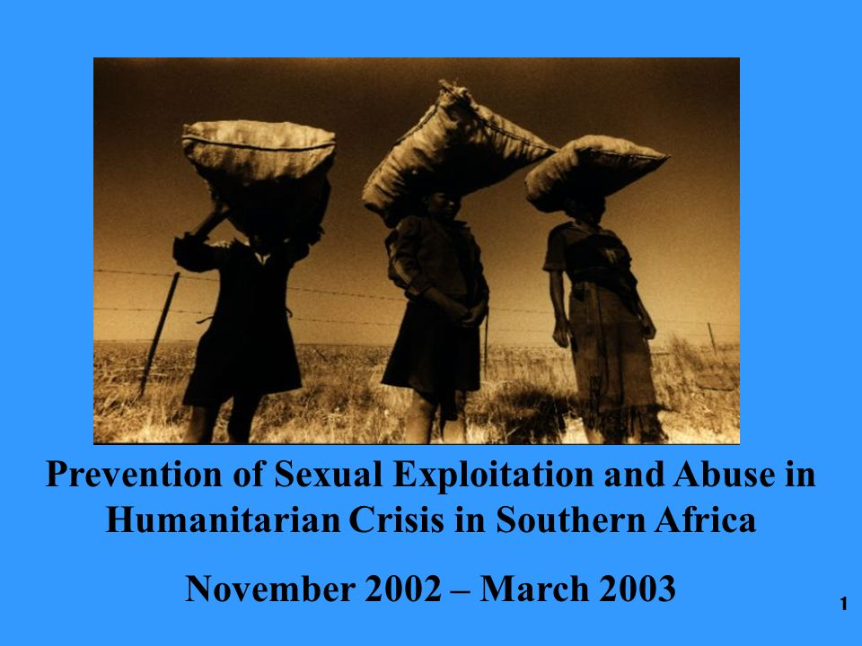 1 Prevention of Sexual Exploitation and Abuse in Humanitarian Crisis in Southern Africa November 2002 – March 2003