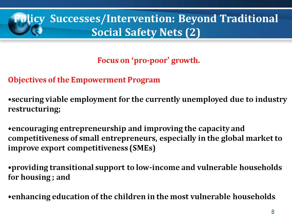 8 Focus on pro-poor growth. Objectives of the Empowerment Program securing viable employment for the currently unemployed due to industry restructurin