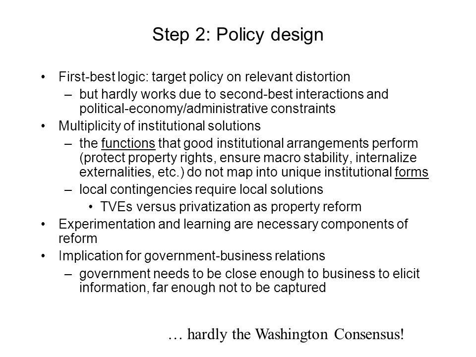 Step 2: Policy design First-best logic: target policy on relevant distortion –but hardly works due to second-best interactions and political-economy/a