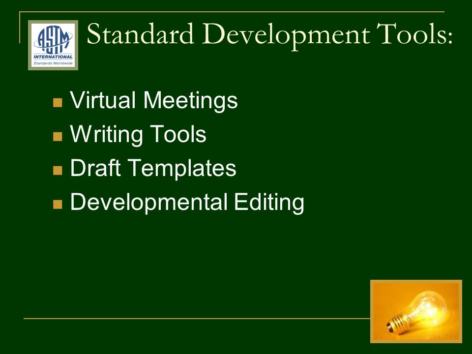 Standard Development Tools : Virtual Meetings Writing Tools Draft Templates Developmental Editing
