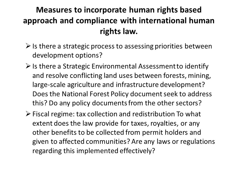Measures to incorporate human rights based approach and compliance with international human rights law.