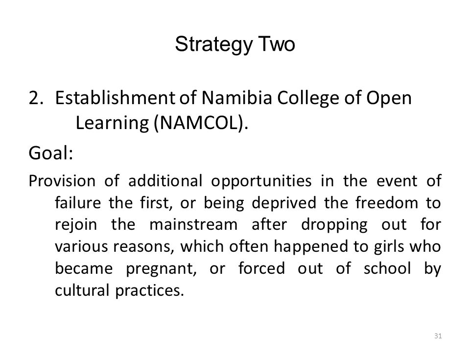 Strategy Two 2.Establishment of Namibia College of Open Learning (NAMCOL).