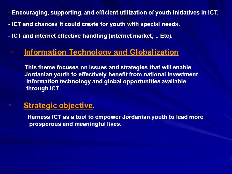 - Encouraging, supporting, and efficient utilization of youth initiatives in ICT.