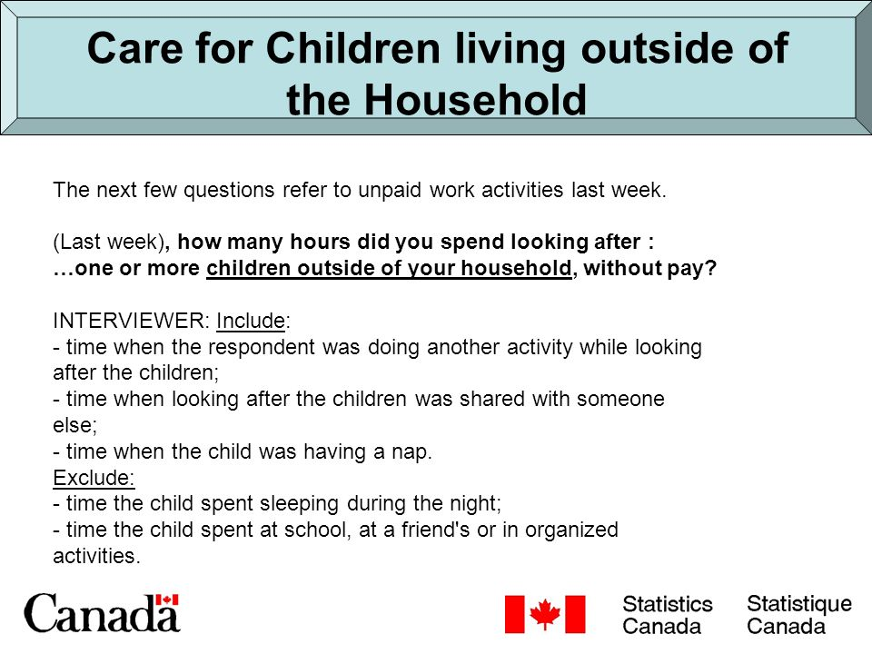 Care for Children living outside of the Household The next few questions refer to unpaid work activities last week.