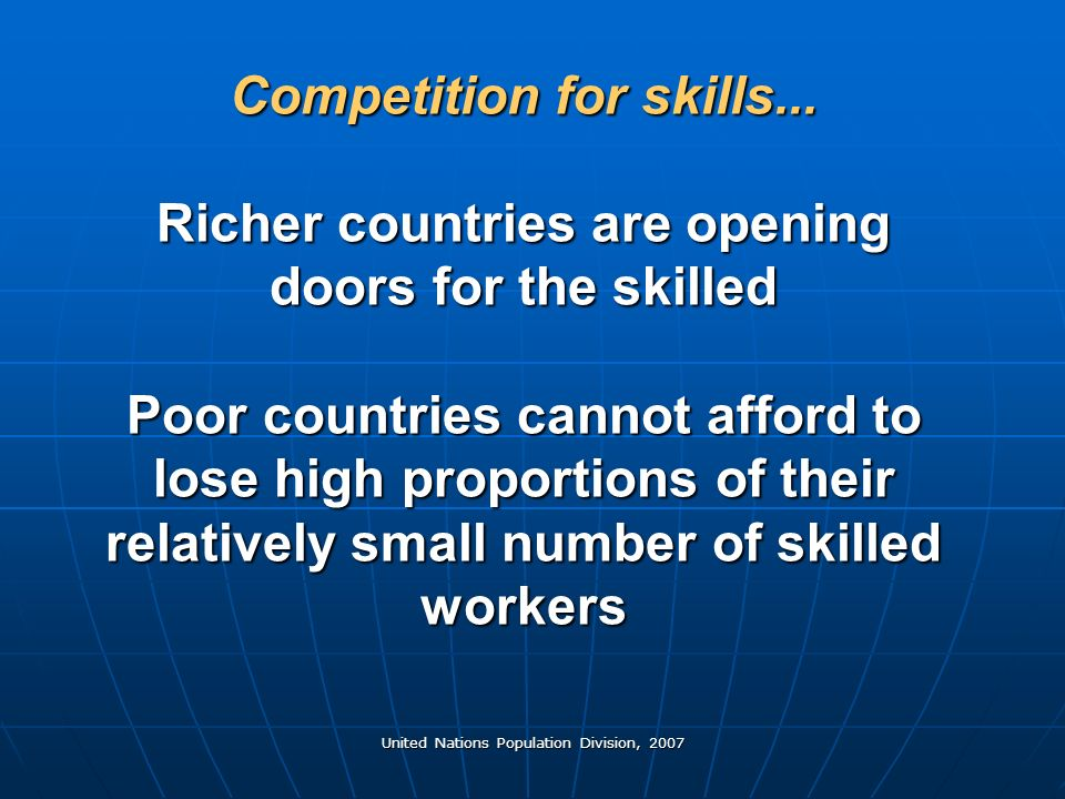 United Nations Population Division, 2007 Competition for skills...
