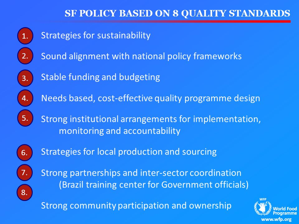 Strategies for sustainability Sound alignment with national policy frameworks Stable funding and budgeting Needs based, cost-effective quality program