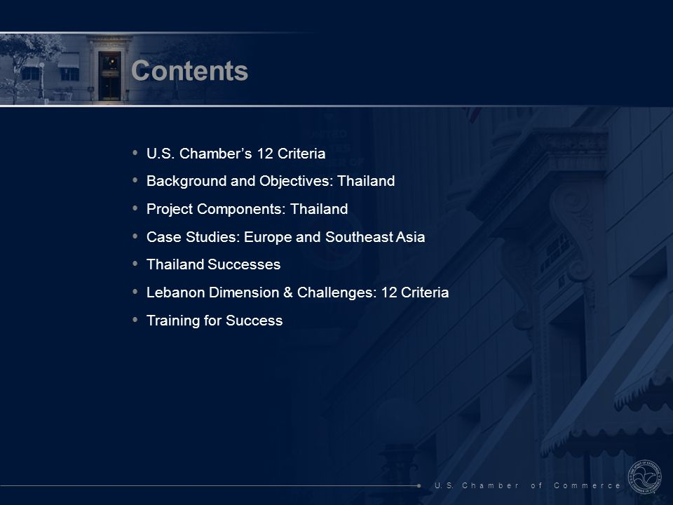 Contents U.S. Chambers 12 Criteria Background and Objectives: Thailand Project Components: Thailand Case Studies: Europe and Southeast Asia Thailand S