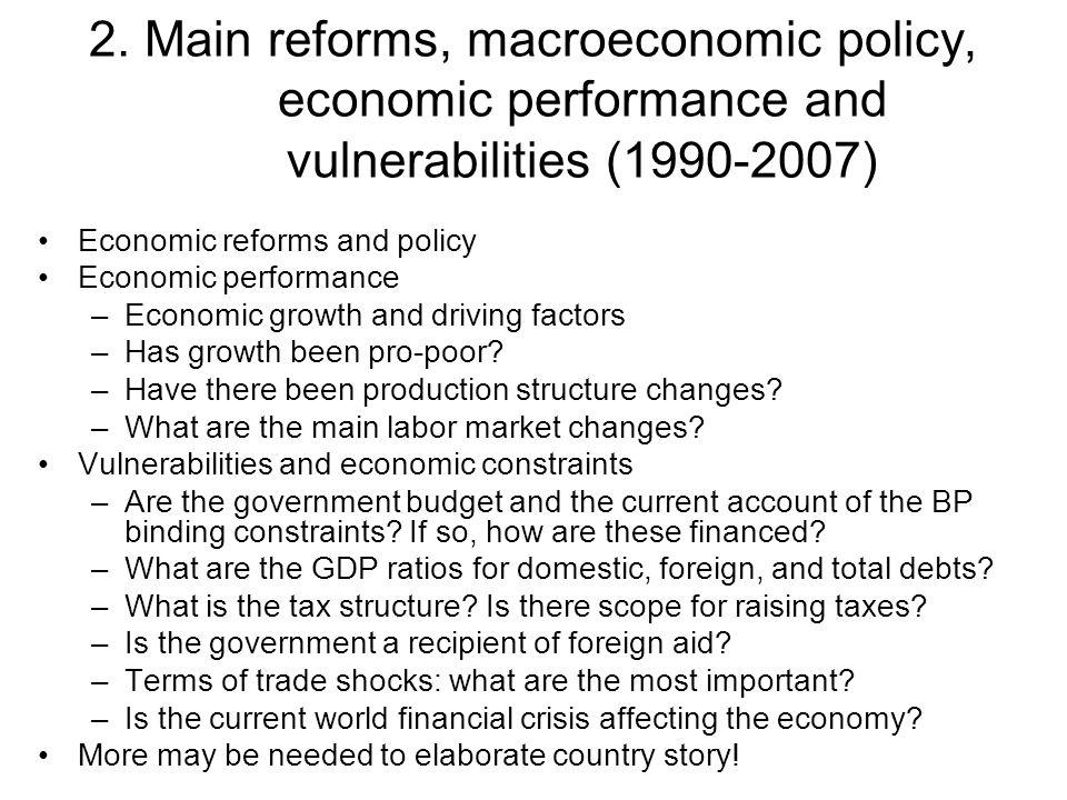 2. Main reforms, macroeconomic policy, economic performance and vulnerabilities (1990-2007) Economic reforms and policy Economic performance –Economic
