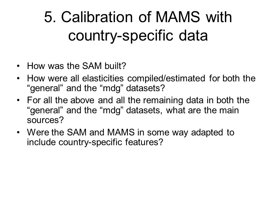 5. Calibration of MAMS with country-specific data How was the SAM built.