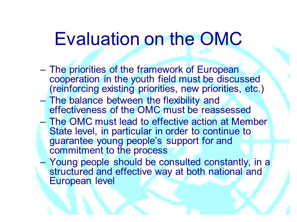 Evaluation on the OMC –The priorities of the framework of European cooperation in the youth field must be discussed (reinforcing existing priorities,