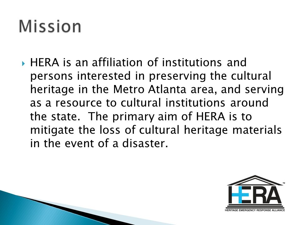 HERA is an affiliation of institutions and persons interested in preserving the cultural heritage in the Metro Atlanta area, and serving as a resource to cultural institutions around the state.