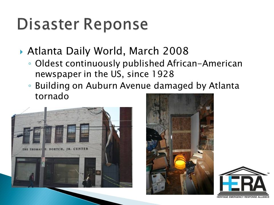 Atlanta Daily World, March 2008 Oldest continuously published African-American newspaper in the US, since 1928 Building on Auburn Avenue damaged by Atlanta tornado