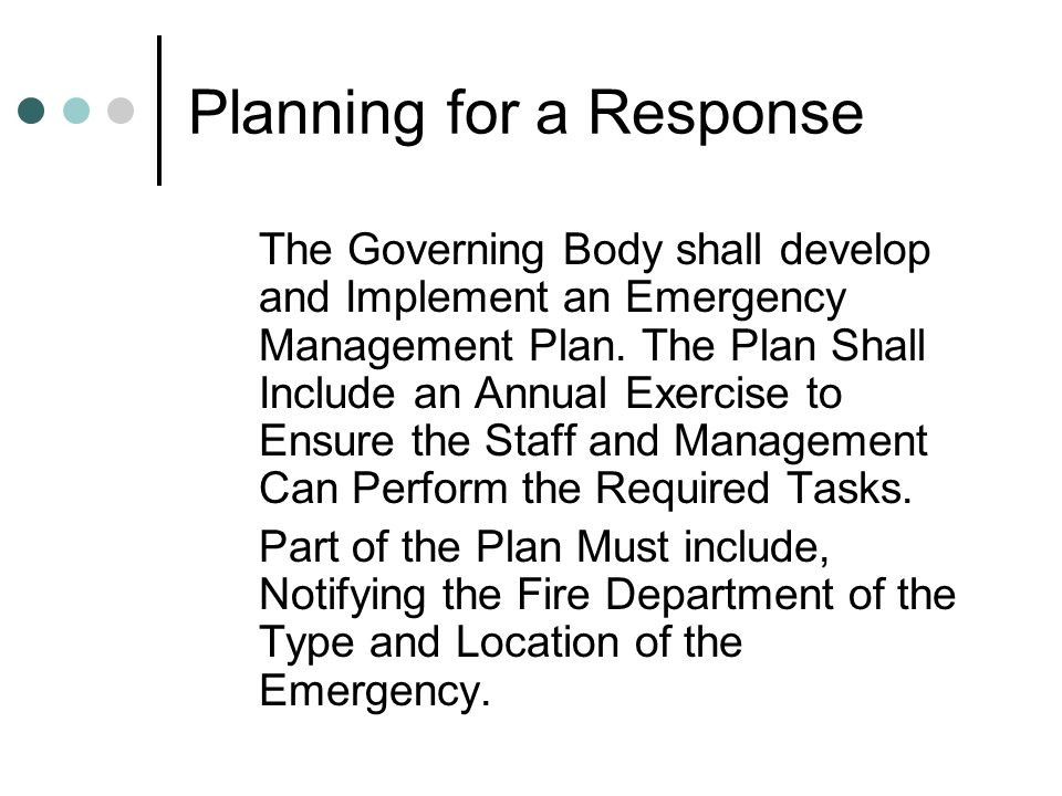 Planning for a Response The Governing Body shall develop and Implement an Emergency Management Plan.