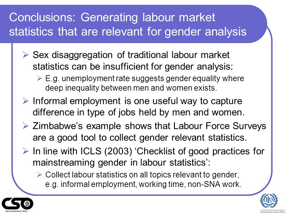 Conclusions: Generating labour market statistics that are relevant for gender analysis Sex disaggregation of traditional labour market statistics can