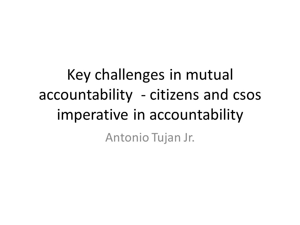 Addressing important aspects at the heart of mutual accountability Significant role of the DCF in addressing issue in a balanced, inclusive manner Paper able to cover key elements and gaps in general on the issue of MA focusing on global and regional MA mechanisms and national mutual accountability as the major areas of importance where we must address inadequacies of current practice of MA Rightly point out severe gaps in concept and practice in MA in relation to other actors besides executive and external provider