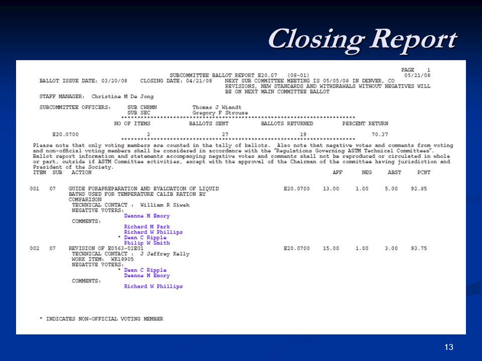 13 Closing Report