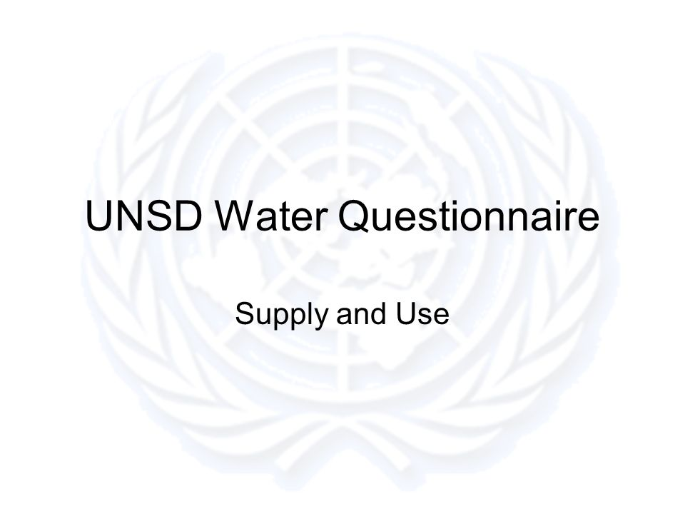 UNSD Water Questionnaire Supply and Use
