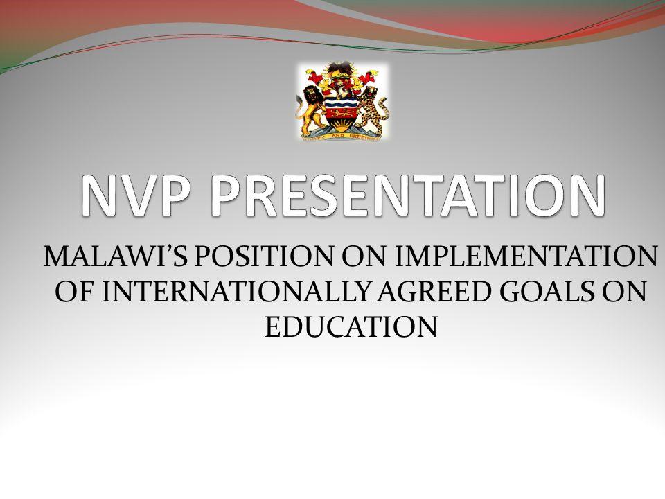 MALAWIS POSITION ON IMPLEMENTATION OF INTERNATIONALLY AGREED GOALS ON EDUCATION