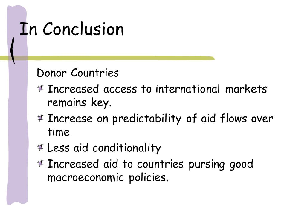 In Conclusion Donor Countries Increased access to international markets remains key.