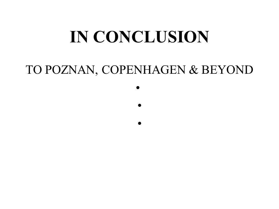 IN CONCLUSION TO POZNAN, COPENHAGEN & BEYOND