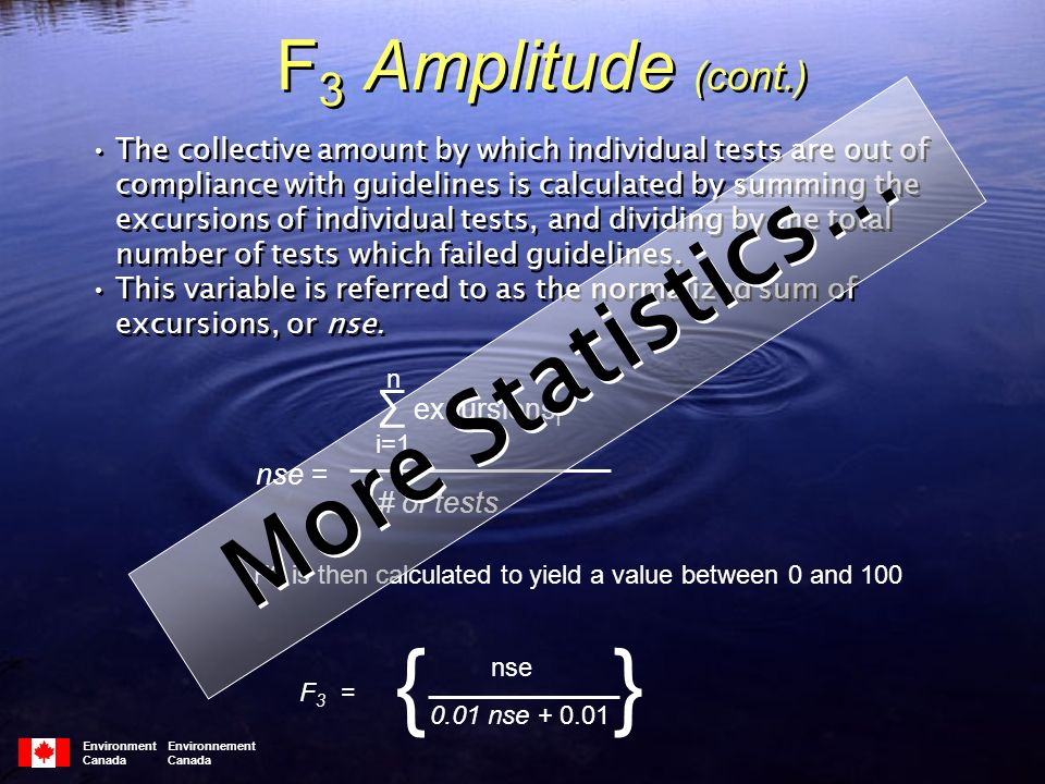 F 3 Amplitude (cont.) The collective amount by which individual tests are out of compliance with guidelines is calculated by summing the excursions of individual tests, and dividing by the total number of tests which failed guidelines.