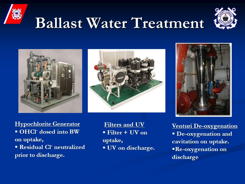 Ballast Water Treatment Hypochlorite Generator OHCl - dosed into BW on uptake, OHCl - dosed into BW on uptake, Residual Cl - neutralized prior to disc